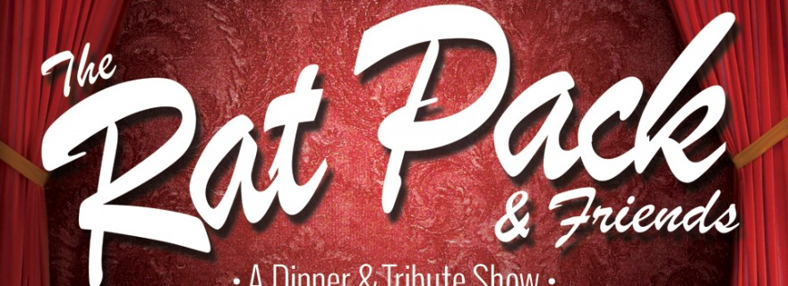 The Rat Pack & Friends - A Dinner & Tribute Show